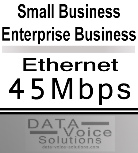 data-voice-solutions.com: 45mbps small business enterprise business ethernet,  Large Enterprise Sized Company Business  Internet - wired and wireless links , Midsized Establishment Commercial  EPL (Dedicated Internet Access) 85Megs , plus